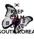 KEEP CALM AND LOVE SOUTH KOREA - Personalised Poster large