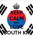 KEEP CALM AND LOVE SOUTH KR - Personalised Poster large