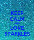 KEEP CALM AND LOVE SPARKLES - Personalised Poster large