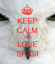 KEEP CALM AND LOVE SPASI - Personalised Poster large
