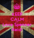 KEEP CALM AND Love Spencer Reid! - Personalised Poster large