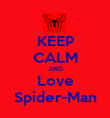 KEEP CALM AND  Love  Spider-Man - Personalised Poster large