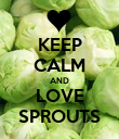 KEEP CALM AND LOVE SPROUTS - Personalised Poster large