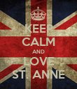 KEEP CALM AND LOVE ST. ANNE - Personalised Poster large