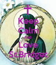 Keep Calm And  Love St.Bridget - Personalised Poster large
