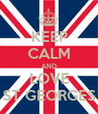 KEEP CALM AND LOVE ST GEORGES - Personalised Poster large