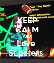 KEEP CALM AND Love  St.peters  - Personalised Poster large