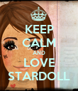 KEEP CALM AND LOVE STARDOLL - Personalised Poster large