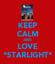 KEEP CALM AND LOVE *STARLIGHT* - Personalised Poster large