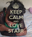 KEEP CALM AND LOVE STARR - Personalised Poster small