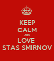 KEEP CALM AND LOVE  STAS SMIRNOV - Personalised Poster large