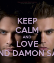 KEEP CALM AND LOVE STEFAN AND DAMON SALVATORE - Personalised Poster large