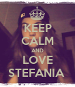 KEEP CALM AND LOVE STEFANIA  - Personalised Poster large
