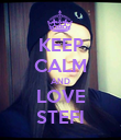 KEEP CALM AND LOVE STEFI - Personalised Poster large