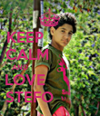 KEEP                                    CALM           AND                                  LOVE                STEFO              - Personalised Poster large