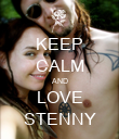 KEEP CALM AND LOVE STENNY - Personalised Poster large