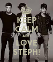 KEEP CALM AND LOVE STEPH! - Personalised Poster large