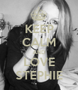 KEEP CALM AND LOVE STEPHIE - Personalised Poster large