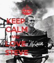 KEEP             CALM            AND                         LOVE             STEVE            - Personalised Poster large