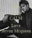 KEEP CALM AND Love Steven Mcqueen - Personalised Poster large