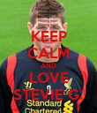 KEEP CALM AND LOVE STEVIE G  - Personalised Poster large