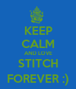 KEEP CALM AND LOVE STITCH FOREVER :) - Personalised Poster large