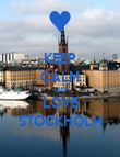 KEEP CALM AND LOVE STOCKHOLM - Personalised Poster large