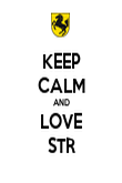 KEEP CALM AND LOVE STR - Personalised Poster large