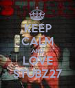 KEEP CALM AND LOVE STUBZ27 - Personalised Poster large