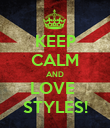 KEEP CALM AND LOVE  STYLES! - Personalised Poster large