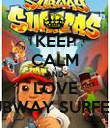 KEEP CALM AND LOVE SUBWAY SURFERS - Personalised Poster small