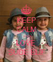 KEEP CALM AND LOVE  SUDE ELİF - Personalised Poster large
