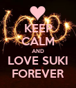 KEEP CALM AND LOVE SUKI FOREVER - Personalised Poster large