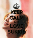 KEEP CALM AND LOVE SUKKIE - Personalised Poster large