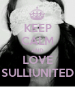 KEEP CALM AND LOVE SULLIUNITED - Personalised Poster large
