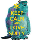 KEEP CALM AND LOVE SULLY - Personalised Poster large