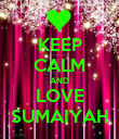 KEEP CALM AND LOVE SUMAIYAH - Personalised Poster large
