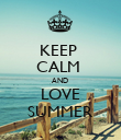 KEEP  CALM  AND  LOVE SUMMER - Personalised Poster large