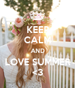 KEEP CALM AND LOVE SUMMER <3 - Personalised Poster large