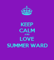 KEEP CALM AND LOVE SUMMER WARD - Personalised Poster large