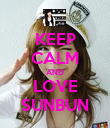 KEEP CALM AND LOVE SUNBUN - Personalised Poster large