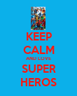 KEEP CALM AND LOVE SUPER HEROS - Personalised Poster large