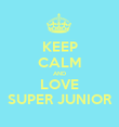 KEEP CALM AND LOVE SUPER JUNIOR - Personalised Poster large
