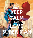 KEEP CALM AND LOVE SUPER-MAN - Personalised Poster large