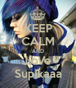 KEEP CALM AND Love Supikaaa - Personalised Poster large