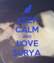 KEEP CALM AND LOVE SURYA - Personalised Poster large