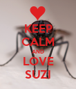 KEEP CALM AND LOVE SUZI - Personalised Poster large