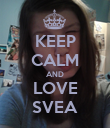 KEEP CALM AND LOVE SVEA - Personalised Poster large