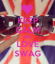 KEEP CALM AND LOVE SWAG - Personalised Poster large