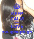 KEEP CALM AND LOVE swagisuphigh - Personalised Poster large